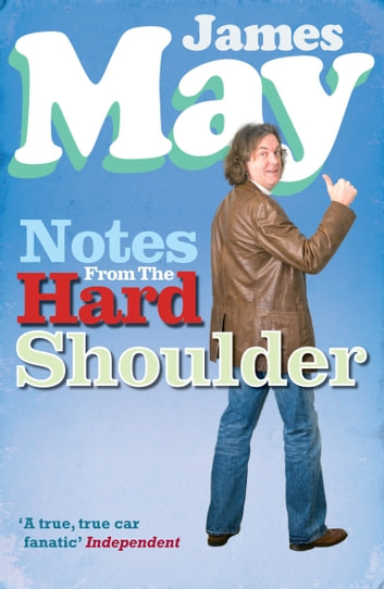 Notes from the Hard Shoulder ebook by James May