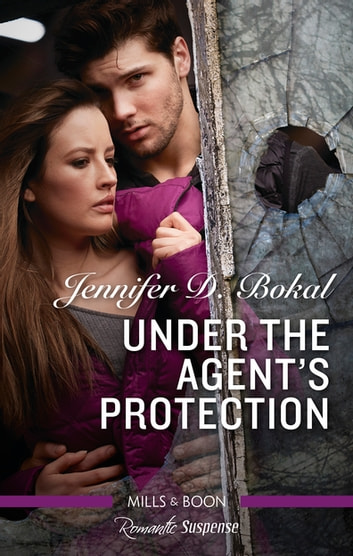 Under the Agent's Protection ebook by Jennifer D. Bokal