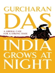 India Grows At Night ebook by Gurcharan Das