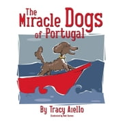 Miracle Dogs of Portugal ebook by Tracy Aiello