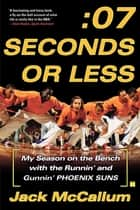 Seven Seconds or Less ebook by Jack McCallum