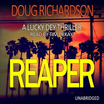 Reaper - A Lucky Dey Thriller (Book 3) audiobook by Doug Richardson
