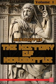 The History of Herodotus — Volume 1 ebook by Herodotus