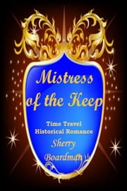 Mistress of the Keep ebook by Sherry Boardman