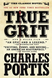 True Grit: A Novel ebook by Charles Portis