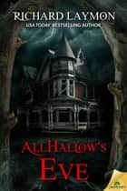 Allhallow's Eve ebook by Richard Laymon