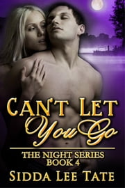 Can't Let You Go ebook by Sidda Lee Tate