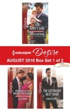 Harlequin Desire August 2016 - Box Set 1 of 2 - For Baby's Sake\Pregnant by the Maverick Millionaire\The CEO Daddy Next Door ebook by Janice Maynard, Joss Wood, Karen Booth