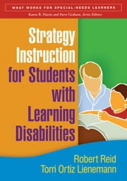 Strategy Instruction for Students with Learning Disabilities ebook by Reid, Robert