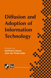 Diffusion and Adoption of Information Technology - Proceedings of the first IFIP WG 8.6 working conference on the diffusion and adoption of information technology, Oslo, Norway, October 1995 ebook by Karlheinz Kautz,Jan Pries-Heje