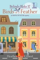 Belinda Blake and the Birds of a Feather ebook by Heather Day Gilbert