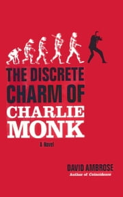 The Discrete Charm of Charlie Monk ebook by David Ambrose
