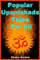 Popular Upanishads Tales For All ebook by Ahalya Gautam