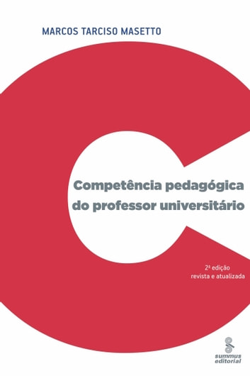 Competência pedagógica do professor universitário ebook by Marcos Tarciso Masetto