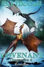 Covenant (Dragonfire) ebook by B.J. McCall