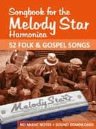 Songbook for the Melody Star Harmonica - Folk Gospel - No Music Notes + MP3-Sounds ebook by Reynhard Boegl, Bettina Schipp