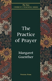 Practice of Prayer ebook by Margaret Guenther