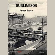 Dublinesos Audiolibro by James Joyce