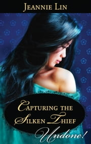Capturing the Silken Thief ebook by Jeannie Lin
