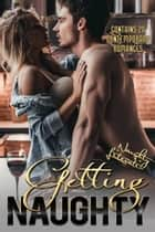 Getting Naughty - Twenty Tantalizing Tales ebook by Francesca Hawley, Suz deMello, Nicole Austin,...