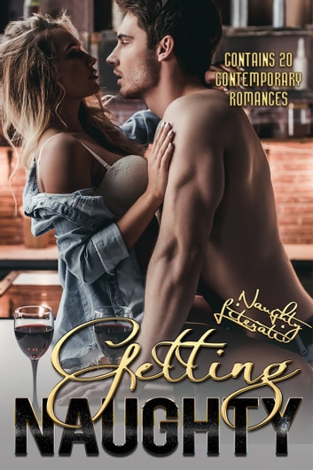 Getting Naughty - Twenty Tantalizing Tales ebook by Francesca Hawley,Suz deMello,Nicole Austin,Marianne Stephens,Berengaria Brown,Tina Donahue,Katherine Kingeston,Regina Kammer