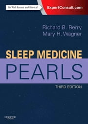 Sleep Medicine Pearls ebook by Richard B. Berry,Mary H Wagner