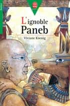 L'ignoble Paneb ebook by Viviane Koenig