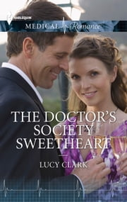 The Doctor's Society Sweetheart ebook by Lucy Clark
