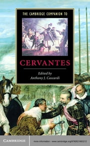 The Cambridge Companion to Cervantes ebook by Anthony J. Cascardi
