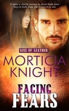 Facing Fears ebook by Morticia Knight