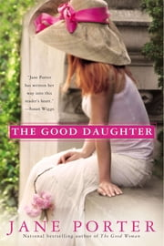 The Good Daughter ebook by Jane Porter