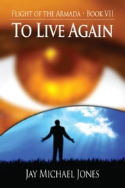 7 To Live Again ebook by Jay Michael Jones