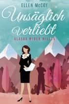 Unsäglich verliebt - Alaska wider Willen ebook by Ellen McCoy