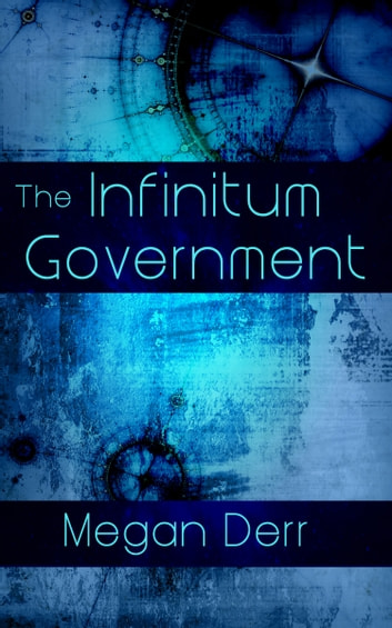The Infinitum Government (Box Set) ebook by Megan Derr