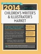 2014 Children's Writer's & Illustrator's Market ebook by Chuck Sambuchino