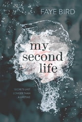My Second Life ebook by Faye Bird