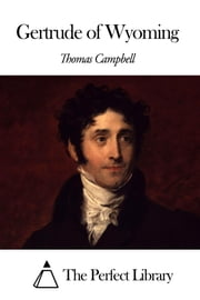 Gertrude of Wyoming ebook by Thomas Campbell