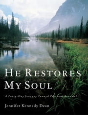 He Restores My Soul ebook by Jennifer Kennedy Dean