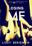 Losing Me - A Wife Sharing Novella ebook by Lissy Bergman
