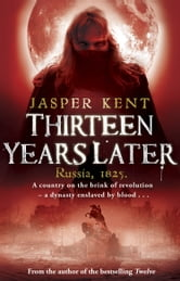Thirteen Years Later - (The Danilov Quintet 2) ebook by Jasper Kent