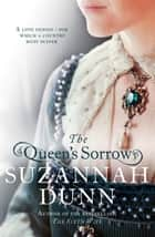 The Queen's Sorrow ebook by Suzannah Dunn