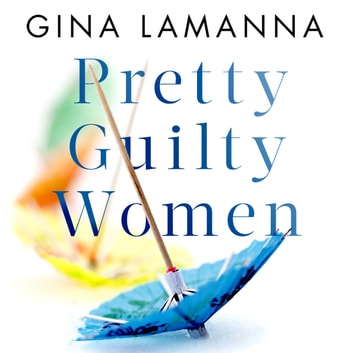 Pretty Guilty Women - The twisty, most addictive thriller from the USA Today bestselling author audiobook by Gina LaManna
