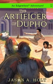 The Artificer of Dupho - Edgewhen ebook by Jason A. Holt