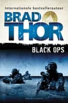 Black Ops ebook by Brad Thor, Janet Limonard-Harkink, Brenda Mudde
