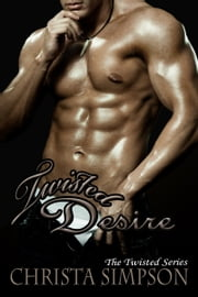 Twisted Desire ebook by Christa Simpson