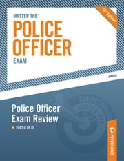 Master the Police Officer Exam: Police Officer Exam Review - Part II of III ebook by Peterson's
