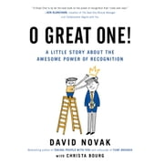O Great One! - A Little Story About the Awesome Power of Recognition audiobook by David Novak, Christa Bourg