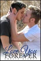 Love You Forever ebook by amelia bishop