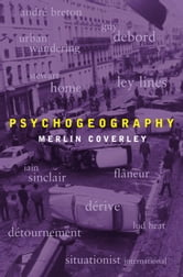 Psychogeography ebook by Merlin Coverley
