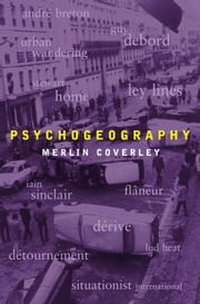 Psychogeography ebook by Kobo.Web.Store.Products.Fields.ContributorFieldViewModel